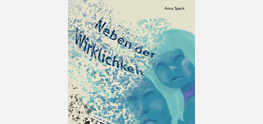 """Anna Sperk """"Neben der Wirklichkeit"""""""